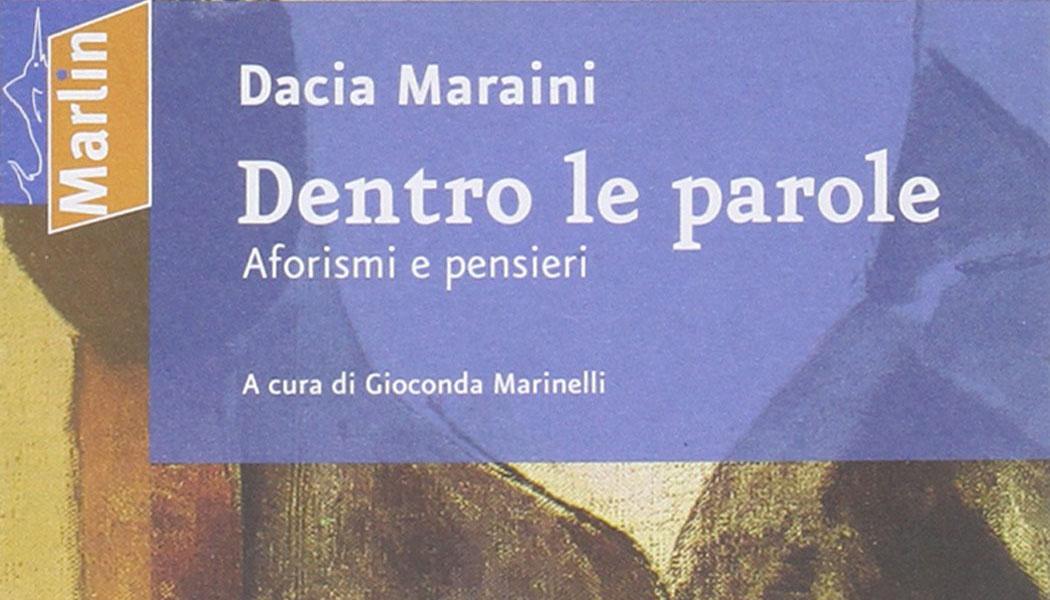 """""""Dentro le parole"""" Dacia Maraini"""